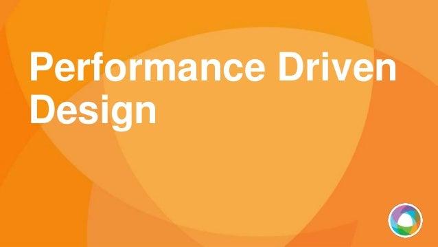 Performance Driven Design