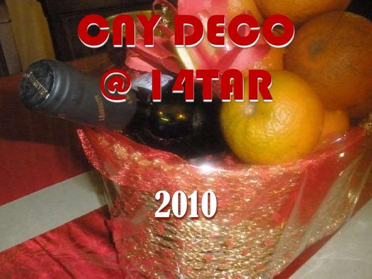 CNY DECO <br />@ 14TAR<br />2010<br />