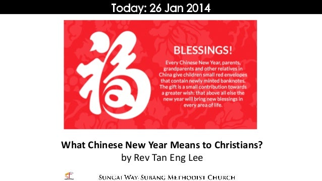 What Chinese New Year Means to Christians? by Rev Tan Eng Lee