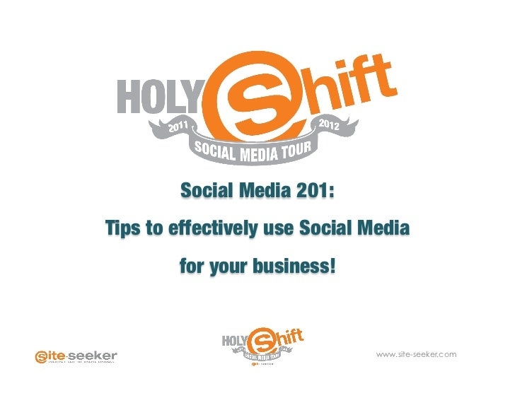 Social Media 201: Tips to effectively use Social Media        for your business!                                   www.sit...