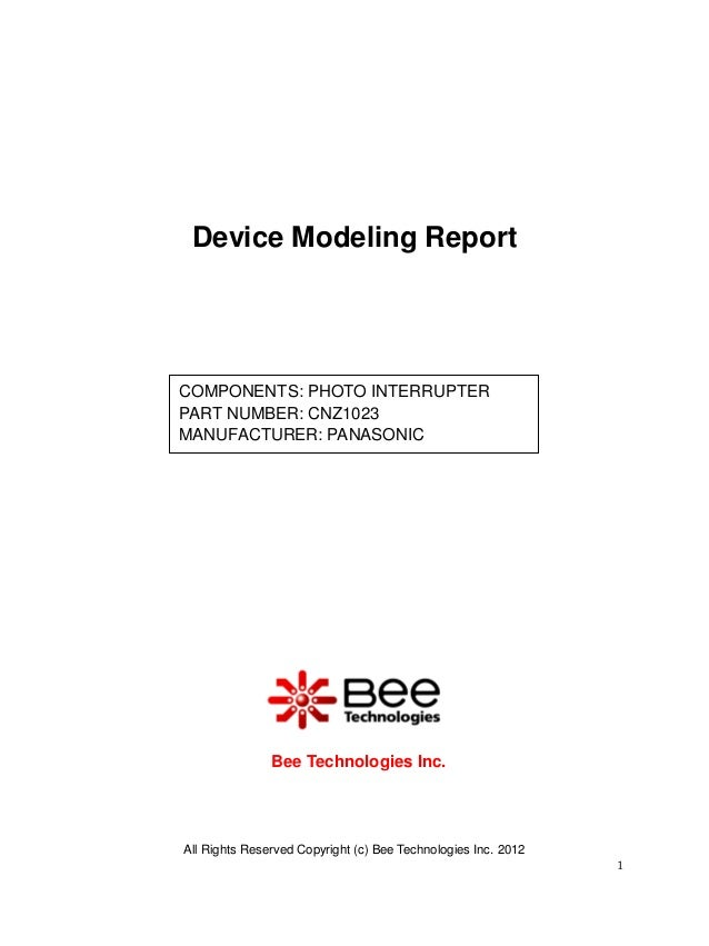 Device Modeling ReportCOMPONENTS: PHOTO INTERRUPTERPART NUMBER: CNZ1023MANUFACTURER: PANASONIC               Bee Technolog...