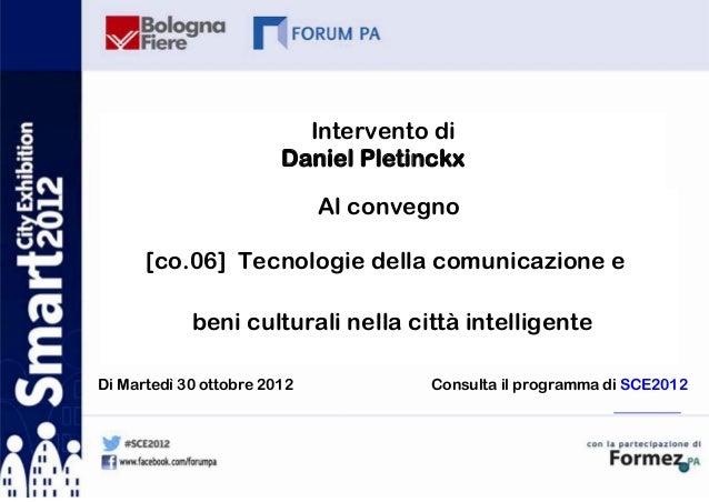 Intervento di                        Daniel Pletinckx                             Al convegno      [co.06] Tecnologie dell...