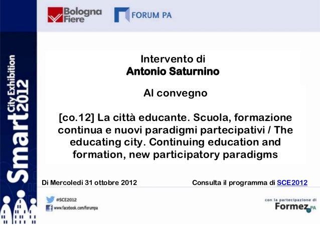Intervento di                        Antonio Saturnino                               Al convegno    [co.12] La città educa...