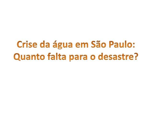 CADÊ A ABUNDÂNCIA? Reservatório do Sistema Cantareira em Bragança Paulista. A crise mostra como o país precisa mudar a for...