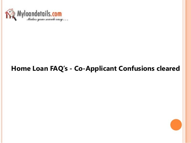 Home Loan FAQ's - Co applicant confusions cleared
