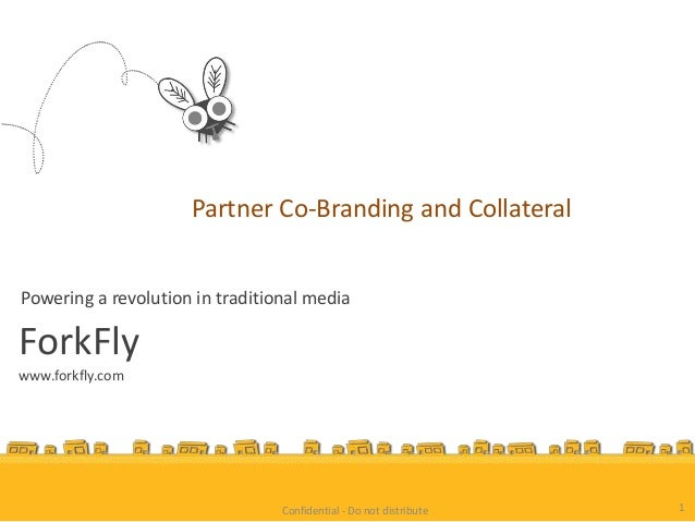 Partner Co-Branding and CollateralPowering a revolution in traditional mediaForkFlywww.forkfly.com                        ...