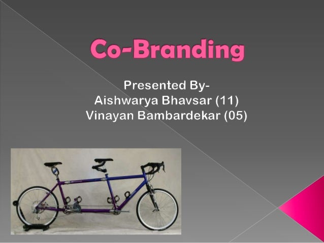 Co-brandingis an arrangement that associates   a single product or service with   more than one brand name, or   otherwise...