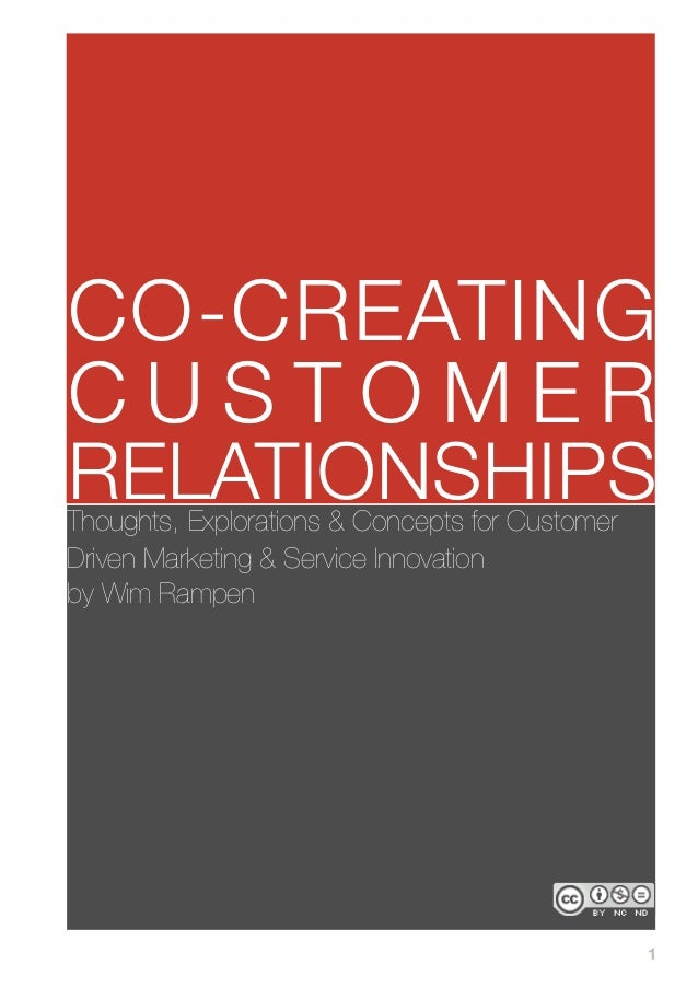 CO-CREATINGCUSTOMERRELATIONSHIPSThoughts, Explorations & Concepts for CustomerDriven Marketing & Service Innovationby Wim ...