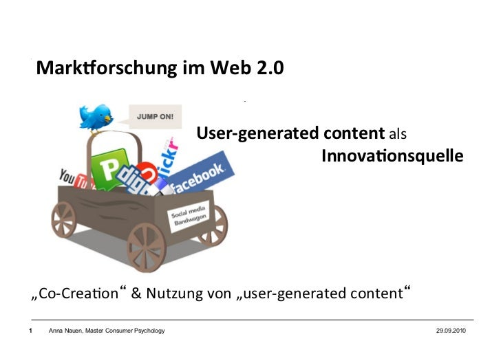 Mark%orschung	  im	  Web	  2.0	      	                                                      User-­‐generated	  content	  a...