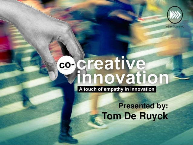 Presented by: Tom De Ruyck
