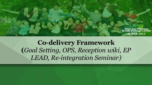 Co-delivery Framework (Goal Setting, OPS, Reception wiki, EP LEAD, Re-integration Seminar)