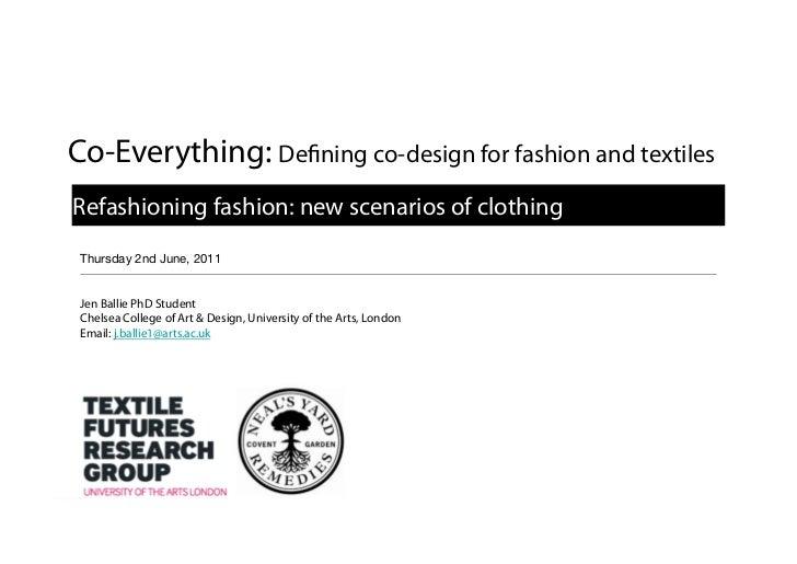 Co-Everything: De                              ning co-design for fashion and textilesRefashioning fashion: new scenarios ...