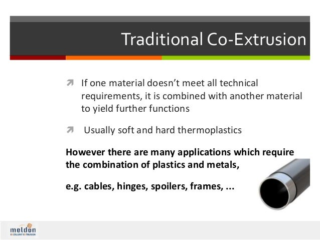 Extrusion of Plastic Metal Combinations - in One Go!