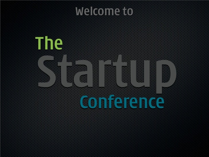 Welcome toTheStartup  Conference