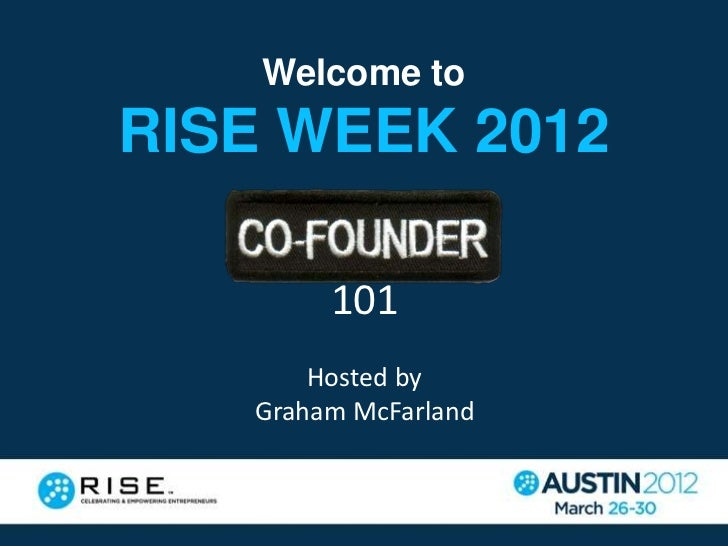 Welcome toRISE WEEK 2012        101       Hosted by   Graham McFarland
