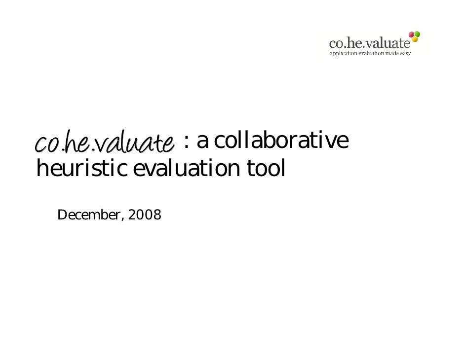 co.he.valuate : a collaborative heuristic evaluation tool   December, 2008