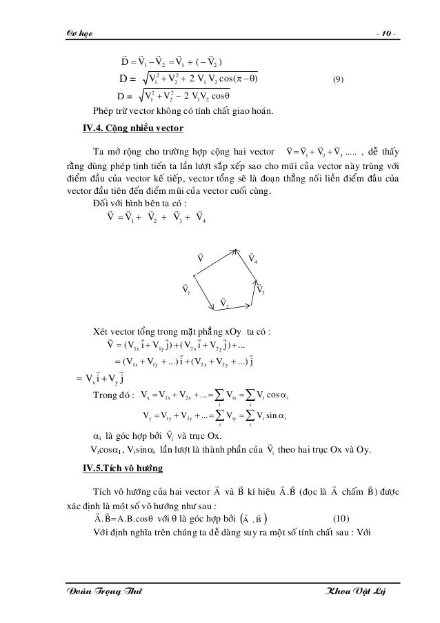 Cô hoïc - 10 - )V(VVVD 2121 rrrrr −+=−= D = )(cosVV2VV 21 2 2 2 1 θ−π++ (9) D = θ−+ cosVV2VV 21 2 2 2 1 Pheùp tröø vector ...
