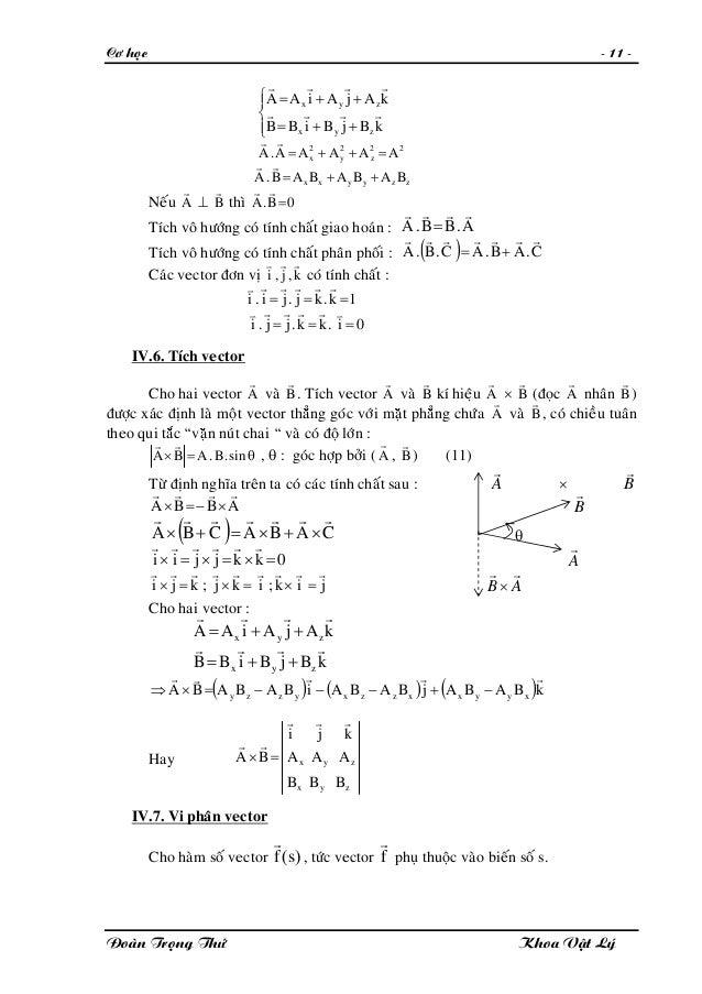 Cô hoïc - 11 - ⎪⎩ ⎪ ⎨ ⎧ ++= ++= kBjBiBB kAjAiAA zyx zyx rrrr rrrr 22 z 2 y 2 x AAAAA.A =++= rr zzyyxx BABABAB.A ++= rr Neá...