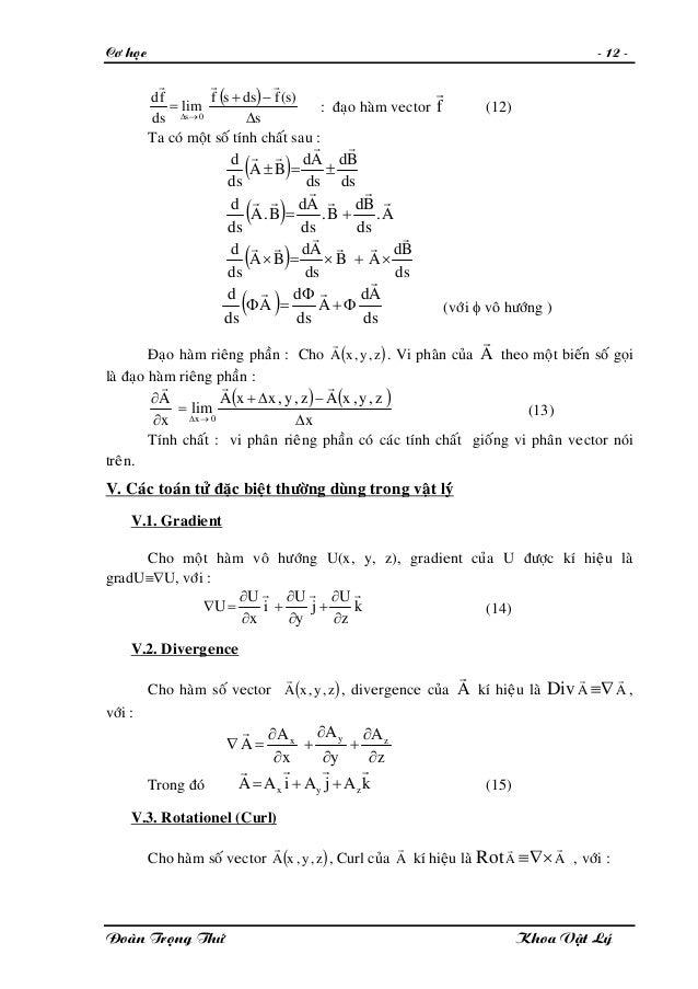 Cô hoïc - 12 - ( ) s )s(fdssf lim ds fd 0s ∆ −+ = →∆ rrr : ñaïo haøm vector f r (12) Ta coù moät soá tính chaát sau : ( ) ...