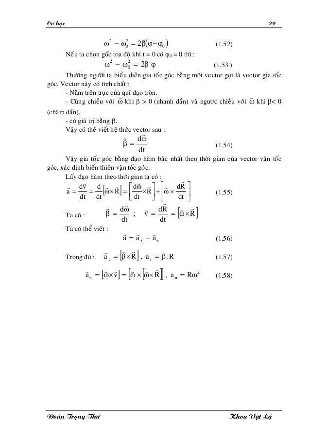 Cô hoïc - 29 - ( )0 2 0 2 2 ϕ−ϕβ=ω−ω (1.52) Neáu ta choïn goác toïa ñoä khi t = 0 coù ϕ0 = 0 thì : (1.53 )ϕβ=ω−ω 22 0 2 Th...