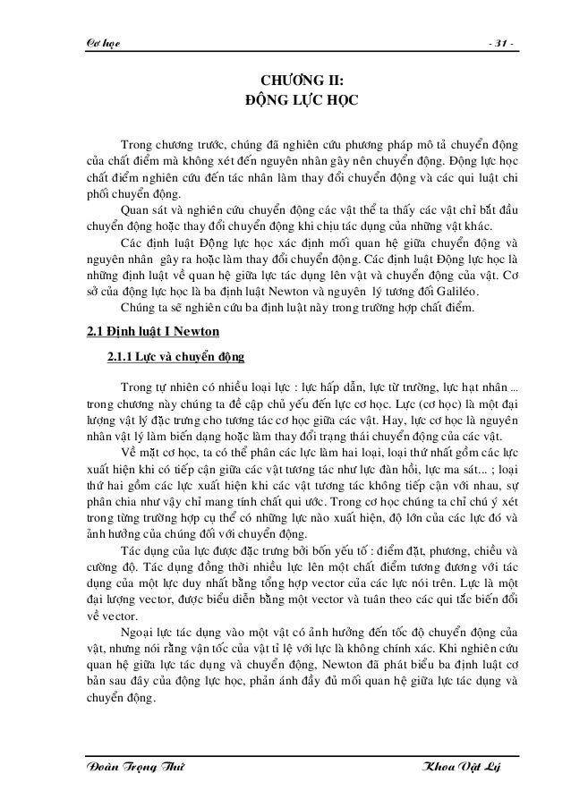 Cô hoïc - 31 - CHÖÔNG II: ÑOÄNG LÖÏC HOÏC Trong chöông tröôùc, chuùng ñaõ nghieân cöùu phöông phaùp moâ taû chuyeån ñoäng ...