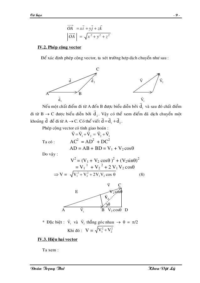 Cô hoïc - 9 - 222 zyxOA kzjyixOA ++= ++= rrr IV.2. Pheùp coäng vector Ñeå xaùc ñònh pheùp coäng vector, ta xeùt tröôøng hô...