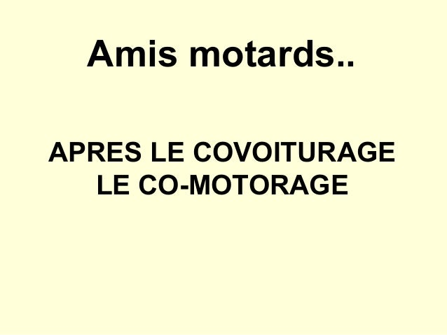 Amis motards..APRES LE COVOITURAGE  LE CO-MOTORAGE