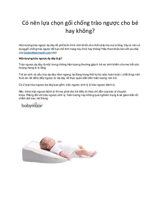 Có nên lựa chọn gối chống trào ngược cho bé hay không? Hiệntượngtrào ngược dạ dàyrất phổbiếnở trẻ nhỏ khiếnchonhiềubậccha ...