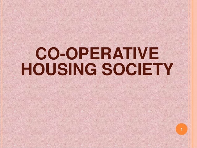 CO-OPERATIVEHOUSING SOCIETY                  1