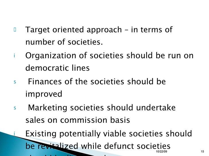<ul><li>Target oriented approach – in terms of number of societies.   </li></ul><ul><li>Organization of societies should b...