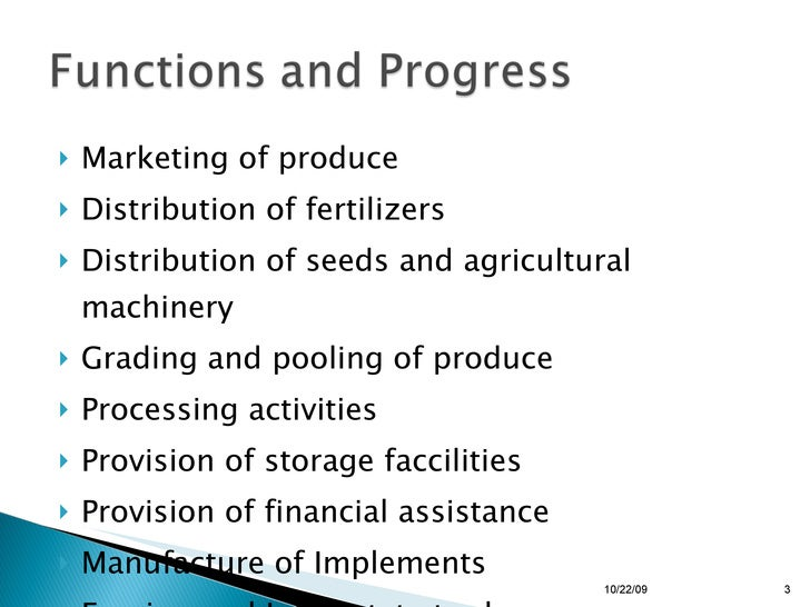 <ul><li>Marketing of produce </li></ul><ul><li>Distribution of fertilizers </li></ul><ul><li>Distribution of seeds and agr...