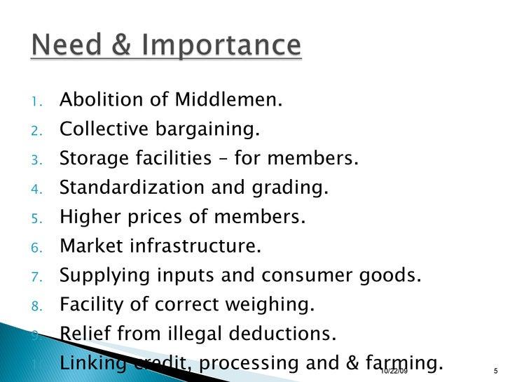 <ul><li>Abolition of Middlemen. </li></ul><ul><li>Collective bargaining. </li></ul><ul><li>Storage facilities – for member...