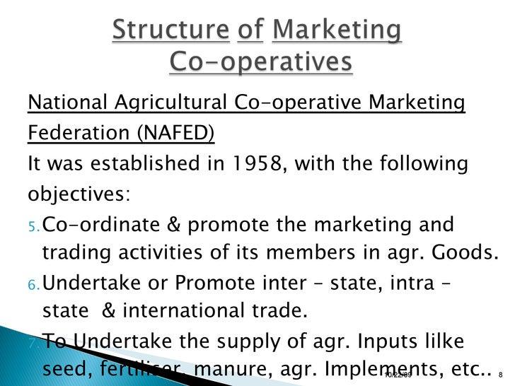 <ul><li>National Agricultural Co-operative Marketing </li></ul><ul><li>Federation (NAFED) </li></ul><ul><li>It was establi...