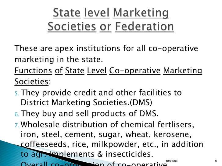 <ul><li>These are apex institutions for all co-operative  </li></ul><ul><li>marketing in the state. </li></ul><ul><li>Func...