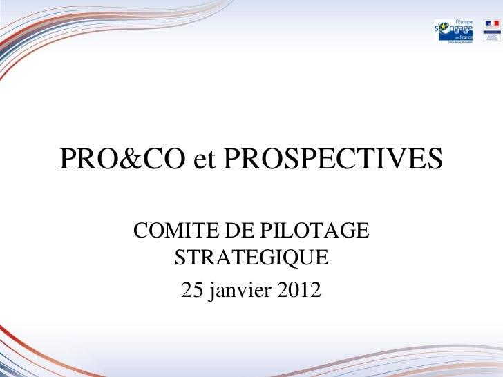 PRO&CO et PROSPECTIVES    COMITE DE PILOTAGE      STRATEGIQUE       25 janvier 2012