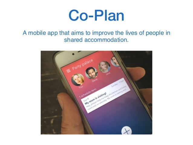 Co-Plan A mobile app that aims to improve the lives of people in shared accommodation.