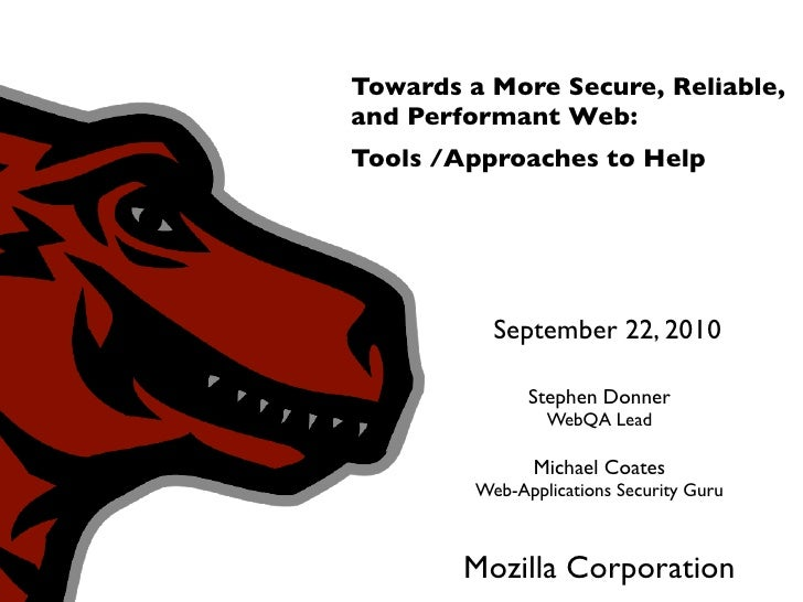 Towards a More Secure, Reliable, and Performant Web: Tools /Approaches to Help                September 22, 2010          ...