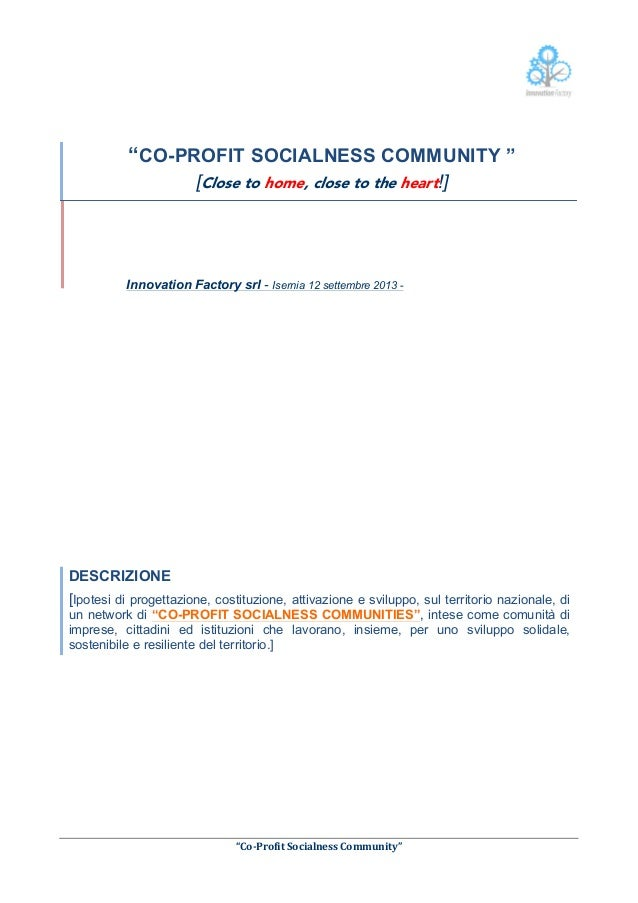 """""""CO-PROFIT SOCIALNESS COMMUNITY """" [Close to home, close to the heart!]            Innovation Factory srl ..."""