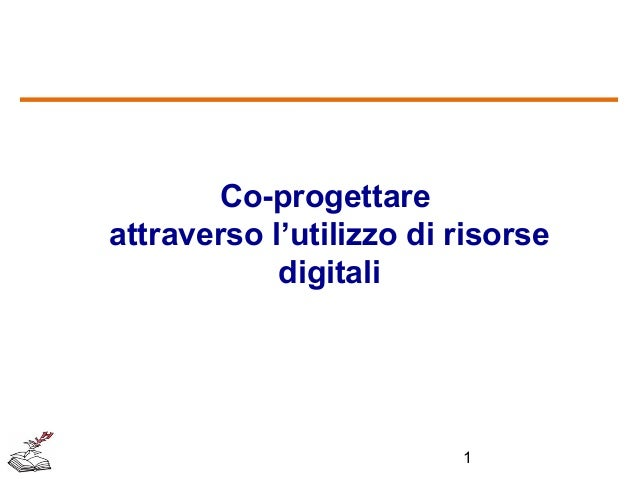 Co-progettare attraverso l'utilizzo di risorse digitali  1