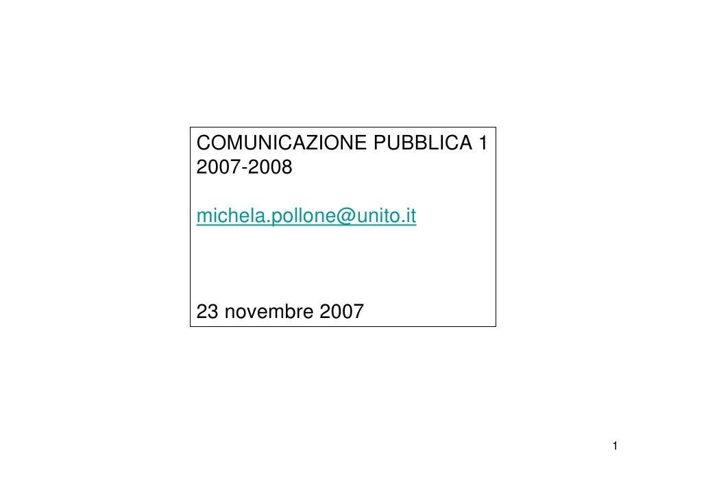 COMUNICAZIONE PUBBLICA 1 2007-2008  michela.pollone@unito.it    23 novembre 2007                                1