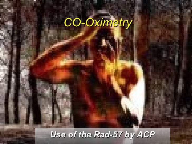 CO-Oximetry Use of the Rad-57 by ACP