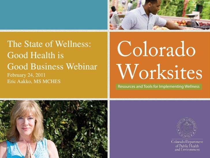 The State of Wellness:Good Health isGood Business WebinarFebruary 24, 2011Eric Aakko, MS MCHES