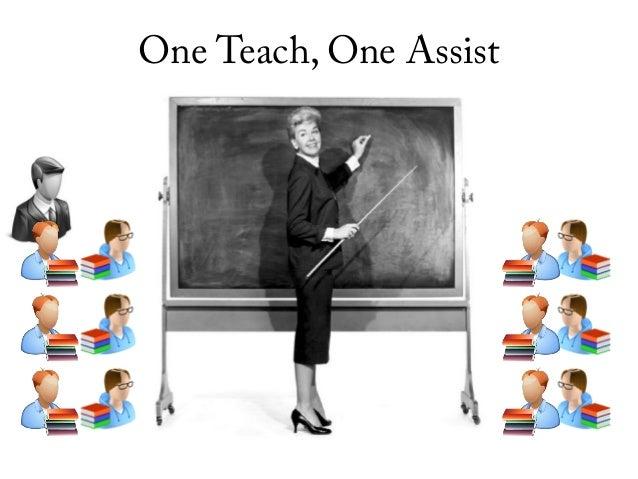 Teach, One Assist