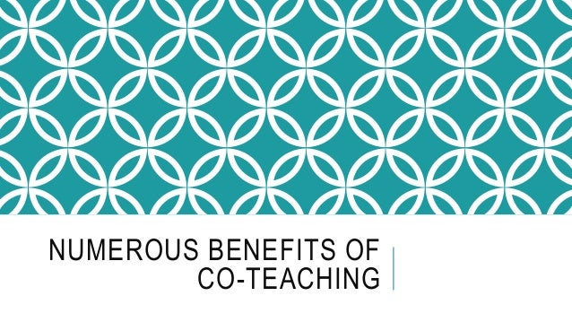 NUMEROUS BENEFITS OF CO-TEACHING