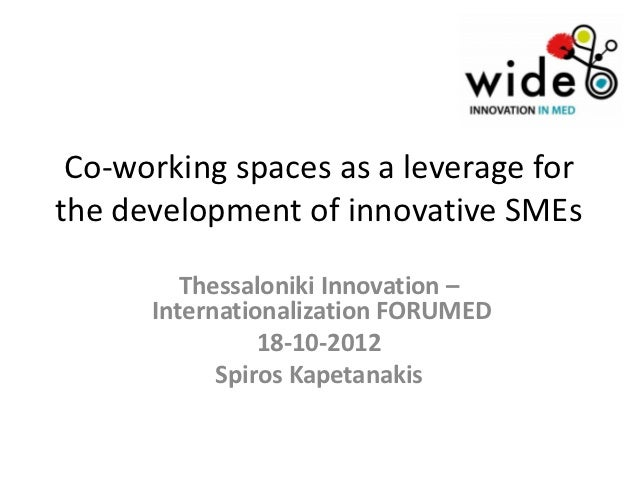 Co-working spaces as a leverage forthe development of innovative SMEs         Thessaloniki Innovation –      International...