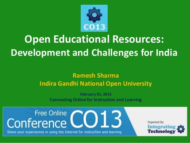 Open Educational Resources:Development and Challenges for India                 Ramesh Sharma      Indira Gandhi National ...