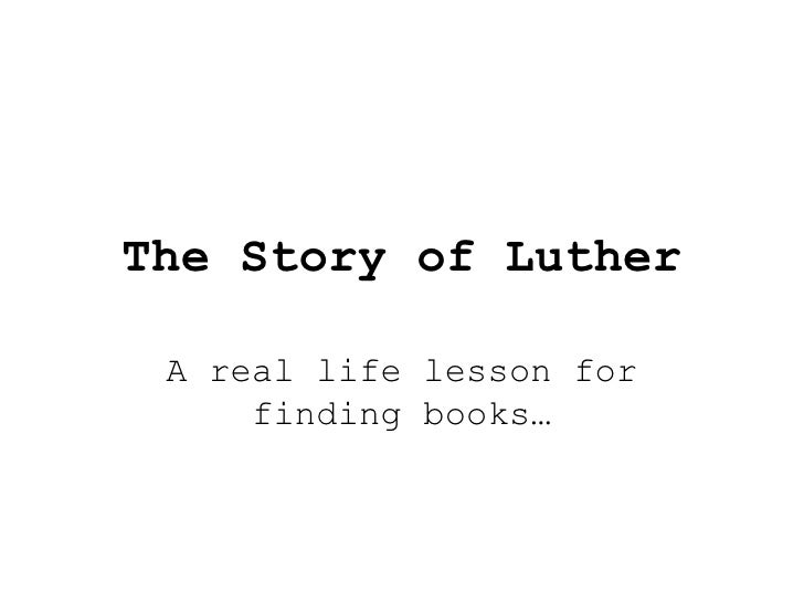 The Story of Luther A real life lesson for finding books…