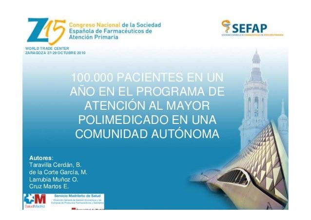 WORLD TRADE CENTER ZARAGOZA 27-29 OCTUBRE 2010 100.000 PACIENTES EN UN AÑO EN EL PROGRAMA DE ATENCIÓN AL MAYOR POLIMEDICAD...