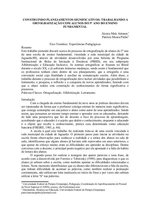 CONSTRUINDO PLANEJAMENTOS SIGNIFICATIVOS: TRABALHANDO AORTOGRAFIZAÇÃO COM ALUNOS DO 5º ANO DO ENSINOFUNDAMENTALJéssica Maí...