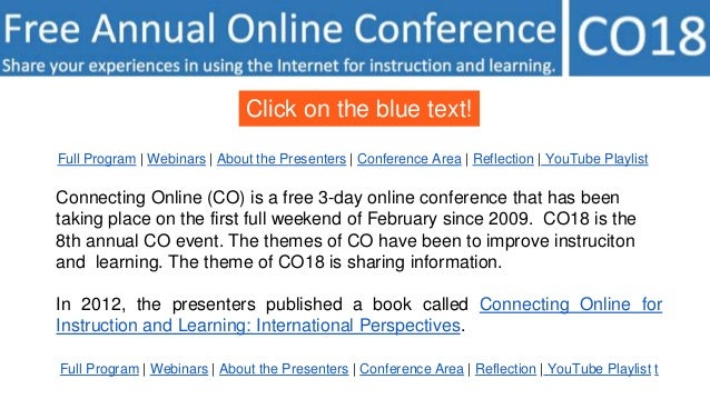 Connecting Online (CO) is a free 3-day online conference that has been taking place on the first full weekend of February ...